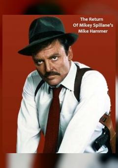 The Return of Mickey Spillane's Mike Hammer