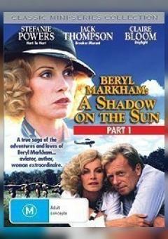 Beryl Markham: A Shadow on the Sun