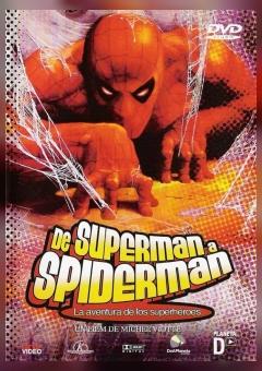 De Superman à Spider-Man: L'aventure des super-héros