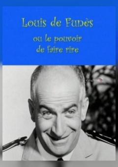 Louis de Funès ou Le pouvoir de faire rire