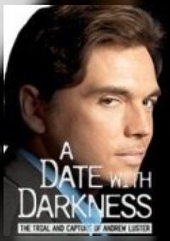 A Date with Darkness: The Trial and Capture of Andrew Luster