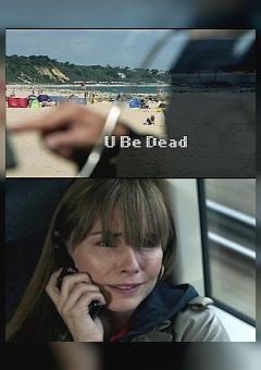 U Be Dead