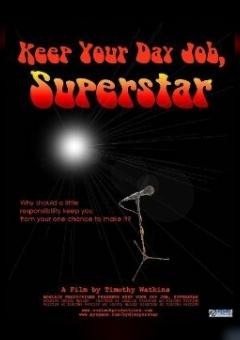 Keep Your Day Job, Superstar