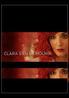 Clara s'en va mourir