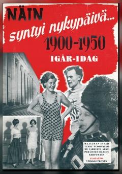 Näin syntyi nykypäivä... 1900-1950